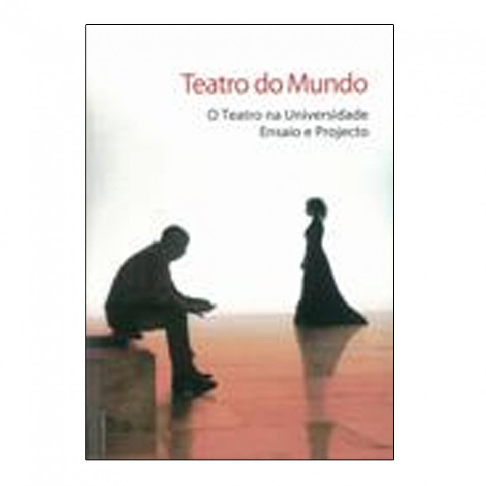 Teatro do Mundo - O teatro na universidade