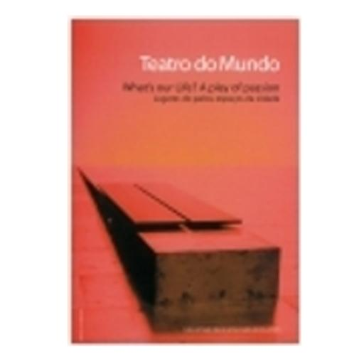 Teatro do Mundo: What´s our life?